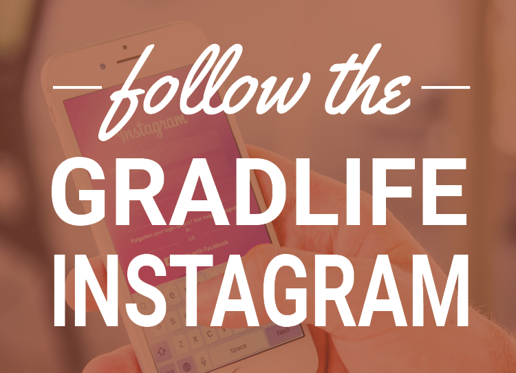 Follow the GradLife Instagram